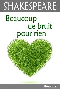 Beaucoup de bruit pour rien - William Shakespeare